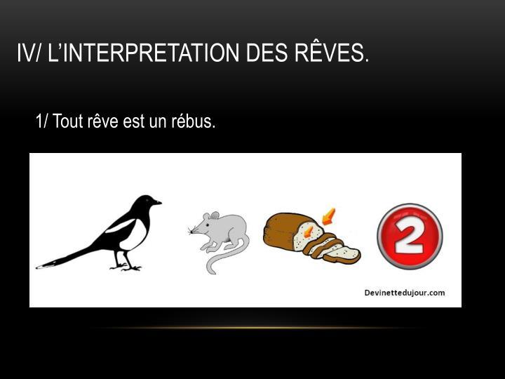 IV/ L'INTERPRETATION DES RÊVES