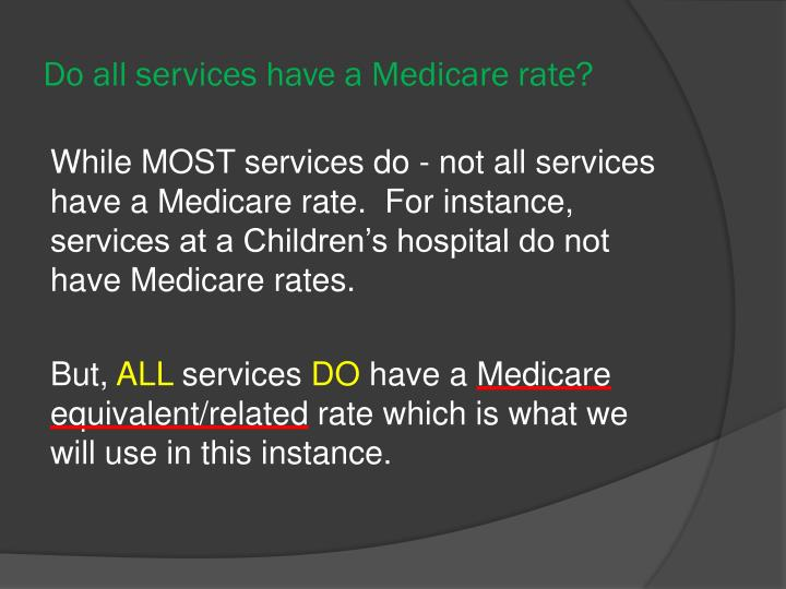 Do all services have a Medicare rate?