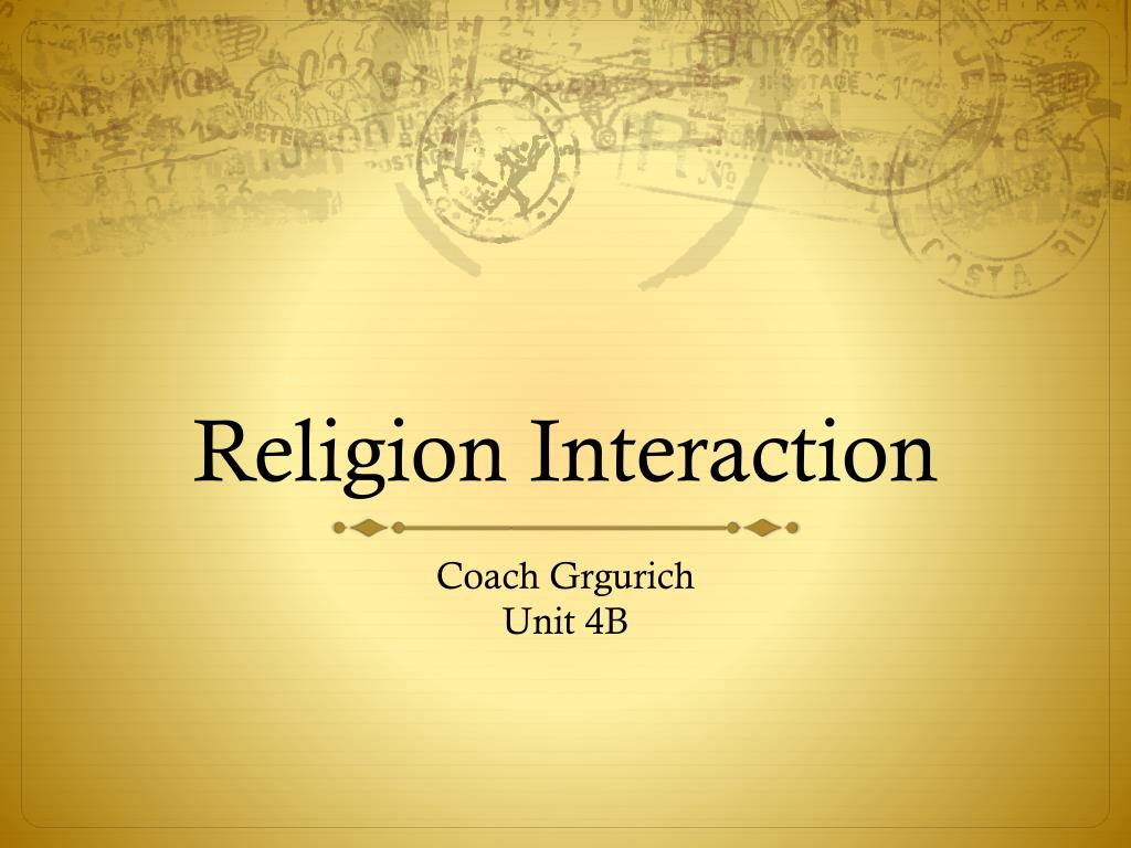 PPT - Religion Interaction PowerPoint Presentation, free download -  ID:1875454