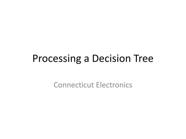 Processing a decision tree