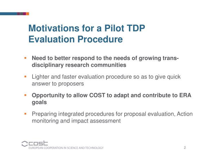 Motivations for a Pilot TDP Evaluation Procedure