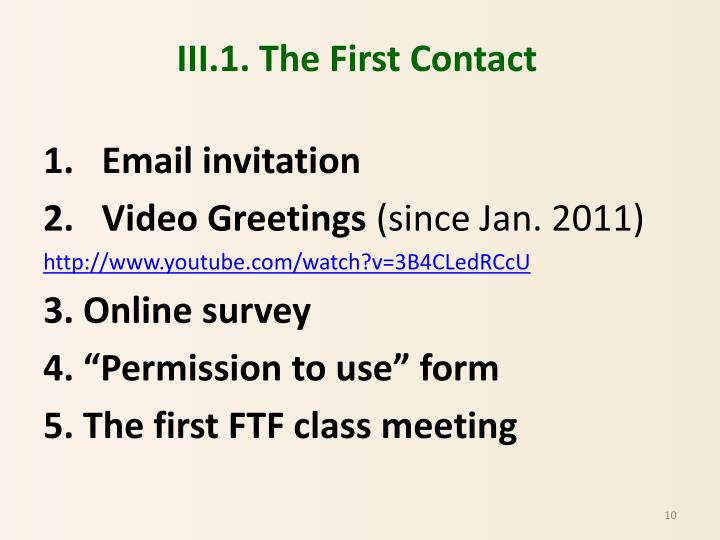III.1. The First Contact