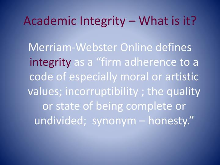 thoughts on the defintion of integrity essay True success requires respect, appreciation, integrity, and patience—all of which are traits that by human nature are genuinely difficult to attain—especially in the face of modern marketers who relentlessly deceive us, control our thoughts, and usurp our independence in order to increase their bottom line.