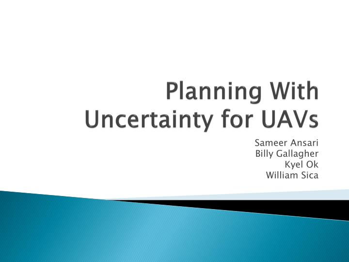 planning with uncertainty for uavs n.