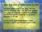 hope as a result of righteousness by faith100
