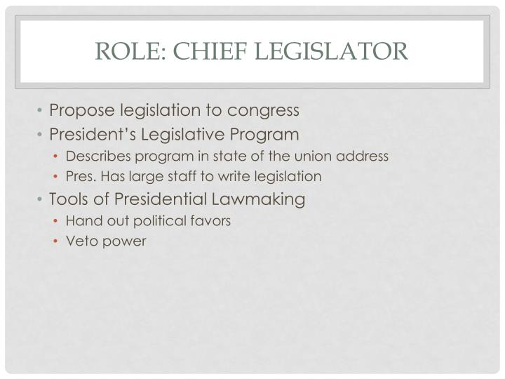 Role: Chief Legislator