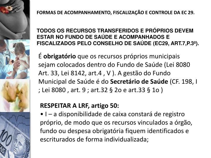 FORMAS DE ACOMPANHAMENTO, FISCALIZAÇÃO E CONTROLE DA EC 29.
