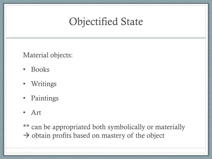 Objectified State