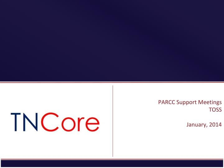 parcc support meetings toss january 2014 n.