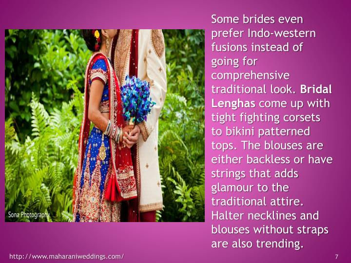 Some brides even prefer Indo-western fusions instead of going for comprehensive traditional look.
