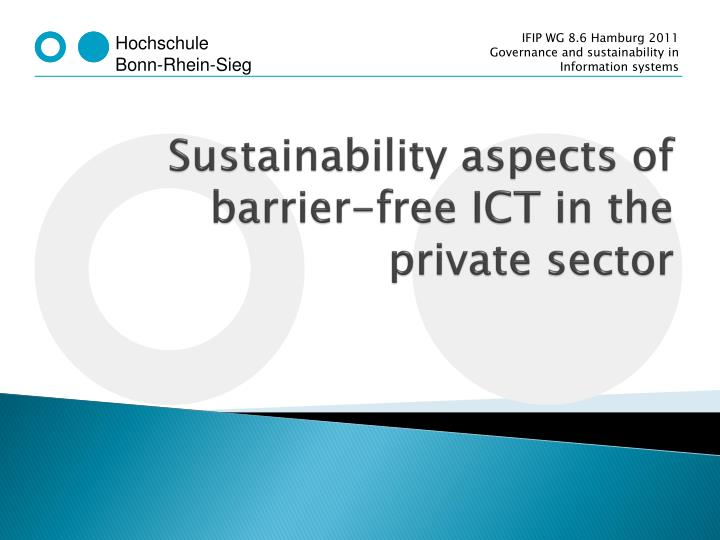 Sustainability aspects of barrier free ict in the private sector