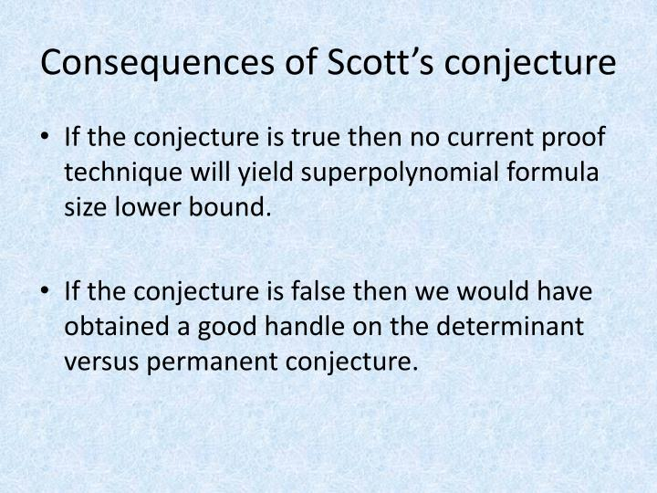 Consequences of Scott's conjecture