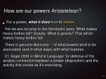 how are our powers aristotelean
