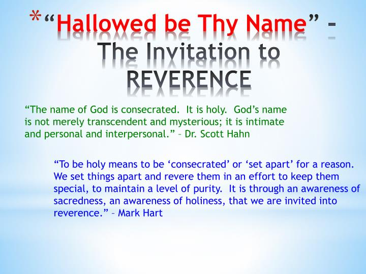 """""""The name of God is consecrated.  It is holy.  God's name is not merely transcendent and mysterious; it is intimate and personal and interpersonal."""" – Dr. Scott Hahn"""