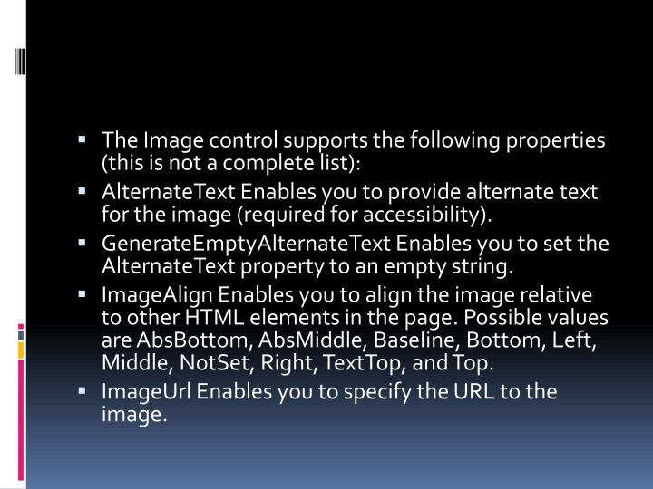 The Image control supports the following properties (this is not a complete list):