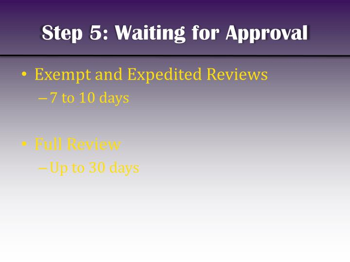 Step 5: Waiting for Approval