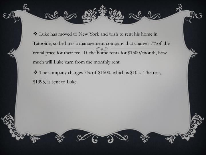 Luke has moved to New York and wish to rent his home in