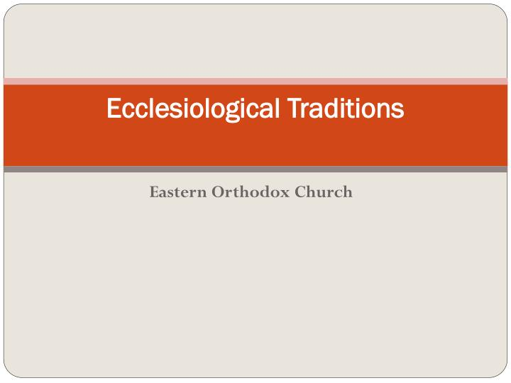 ecclesiological traditions n.