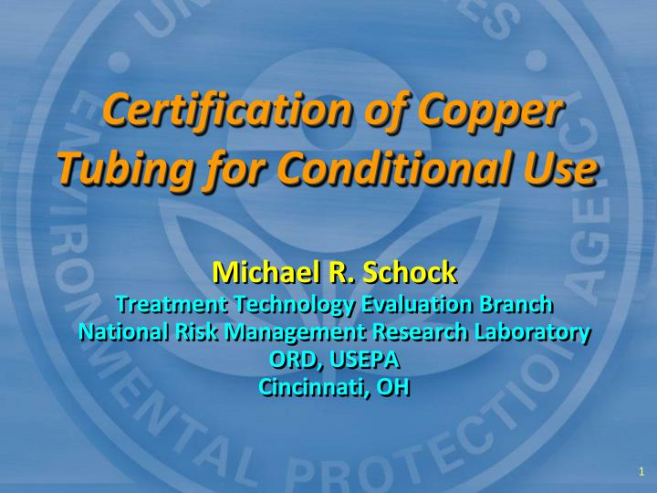 Ppt Certification Of Copper Tubing For Conditional Use Powerpoint