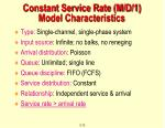 constant service rate m d 1 model characteristics