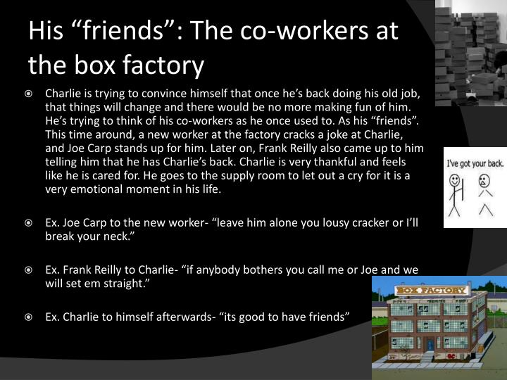 """His """"friends"""": The co-workers at the box factory"""