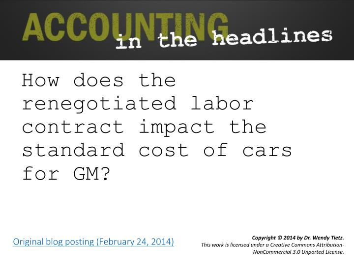 how does the renegotiated labor contract impact the standard cost of cars for gm n.