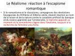 le r alisme r action l escapisme romantique
