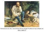 portrait de son ami l anarchiste pierre joseph prudhon et ses enfants en 1853 1865 67