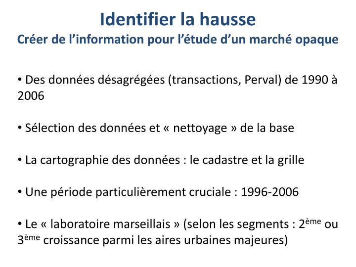 Des données désagrégées (transactions, Perval) de 1990 à 2006