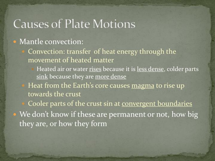 Causes of Plate Motions