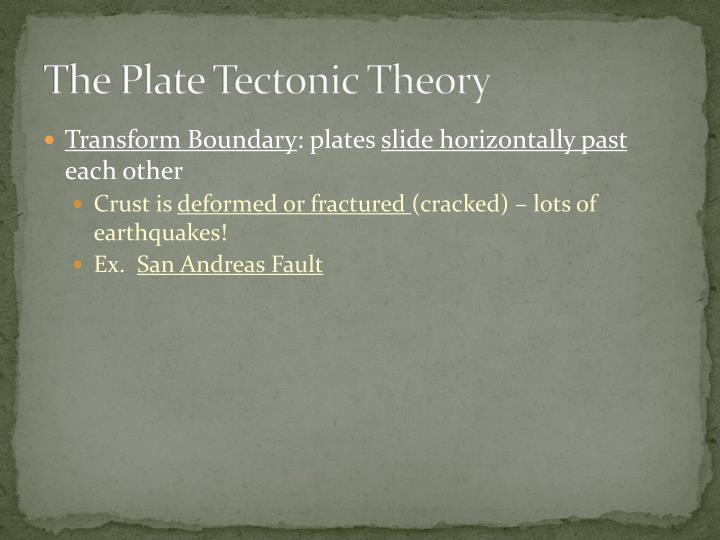 The Plate Tectonic Theory