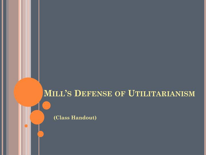 Mill's Defense of Utilitarianism