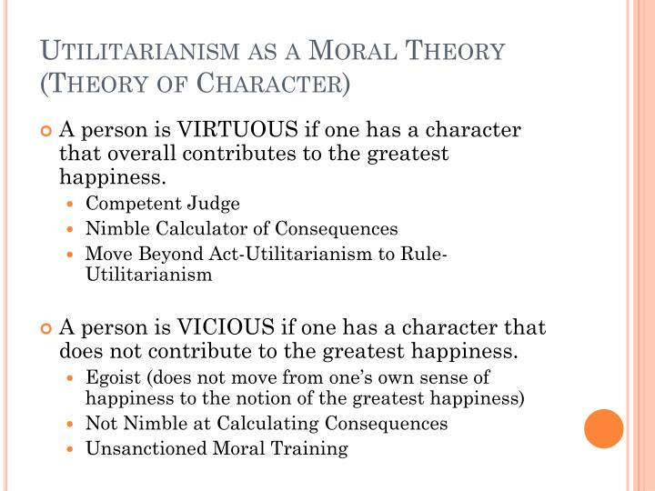 Utilitarianism as a Moral Theory (Theory of Character)