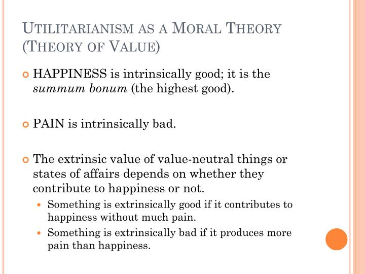 Utilitarianism as a Moral Theory (Theory of Value)