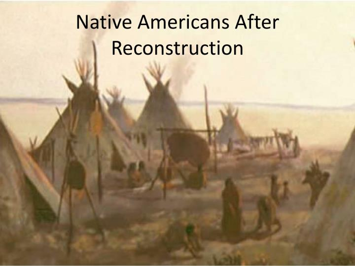 Native americans after reconstruction