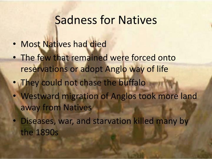 Sadness for Natives