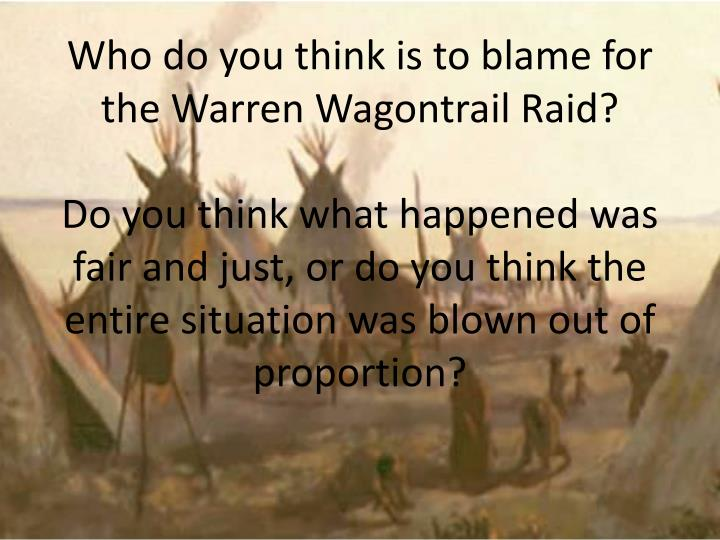 Who do you think is to blame for the Warren