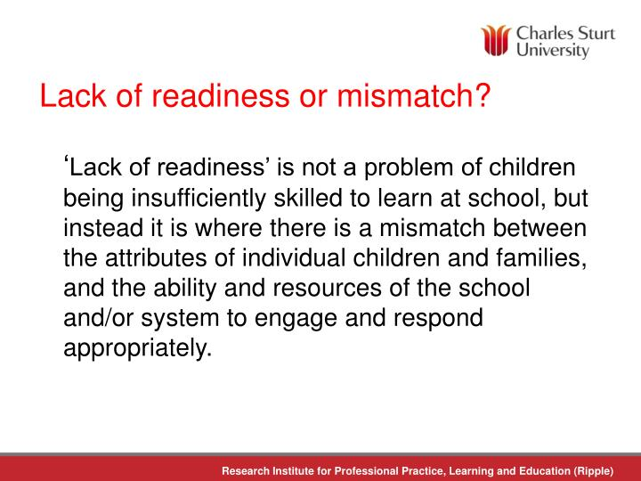 Lack of readiness or mismatch?
