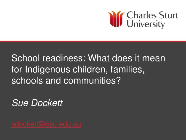 School readiness: What does it mean for Indigenous children, families, schools and communities?