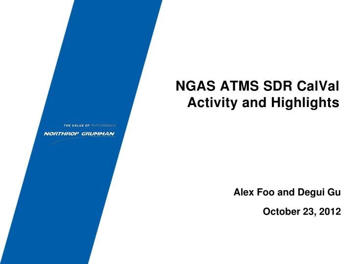PPT - NGAS ATMS SDR CalVal Activity and Highlights PowerPoint