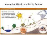 name the abiotic and biotic factors