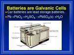 batteries are galvanic cells