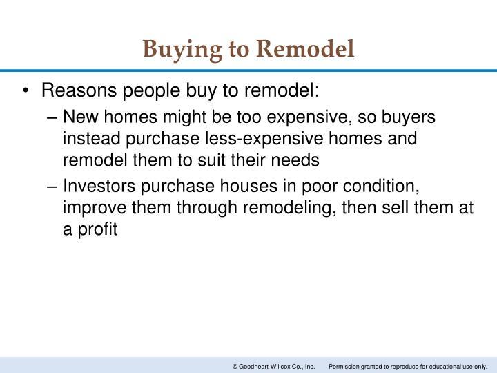 Buying to Remodel