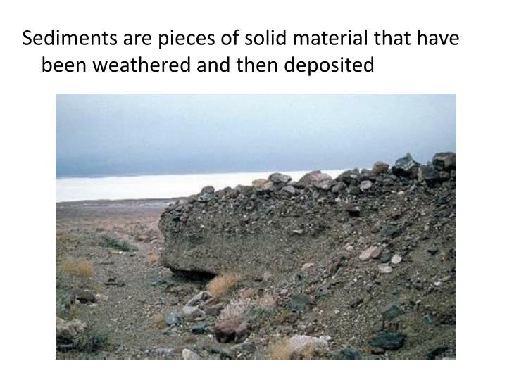 Sediments are