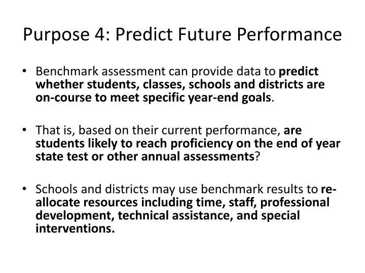 Purpose 4: Predict Future Performance