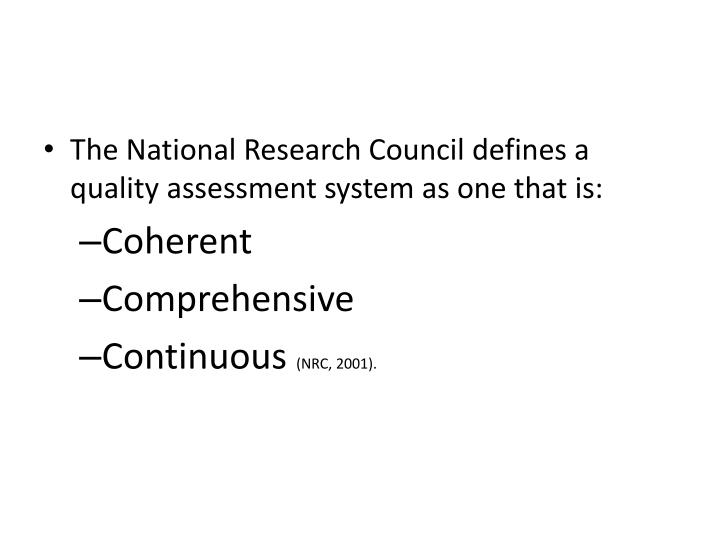 The National Research Council defines a quality assessment system as one that is: