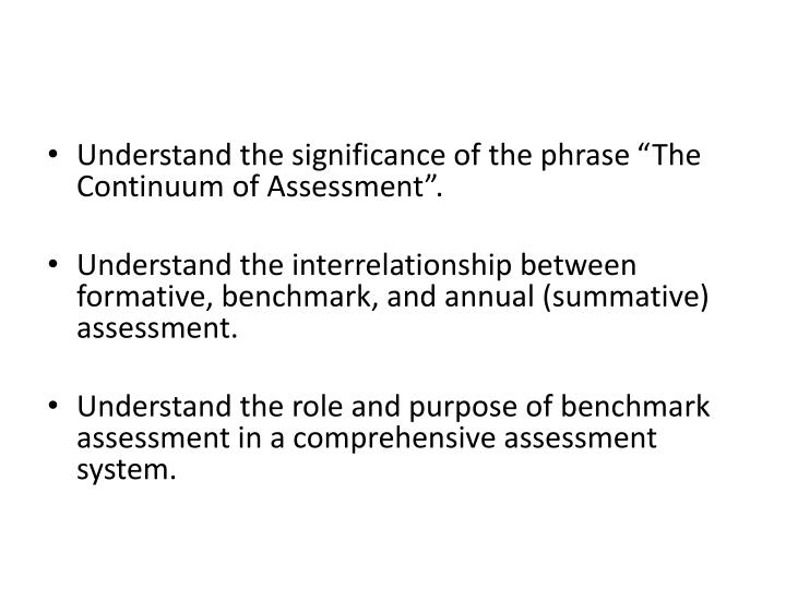 """Understand the significance of the phrase """"The Continuum of Assessment""""."""