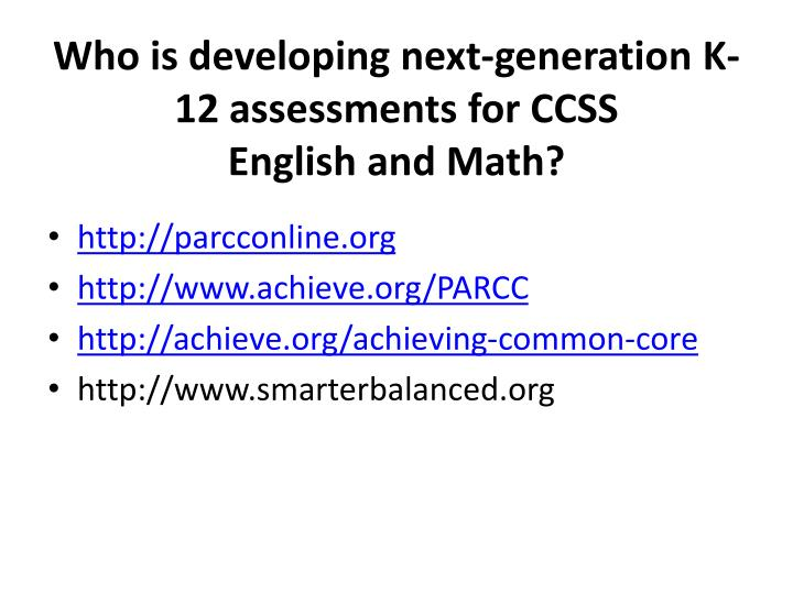 Who is developing next-generation K-12 assessments for CCSS