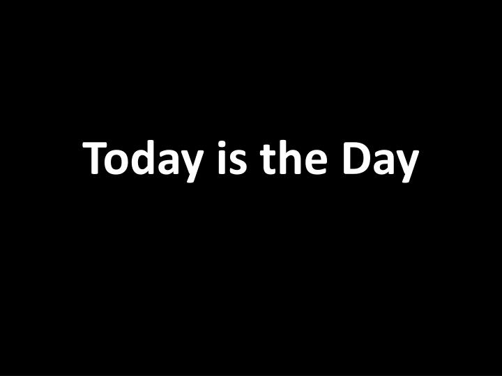 today is the day n.