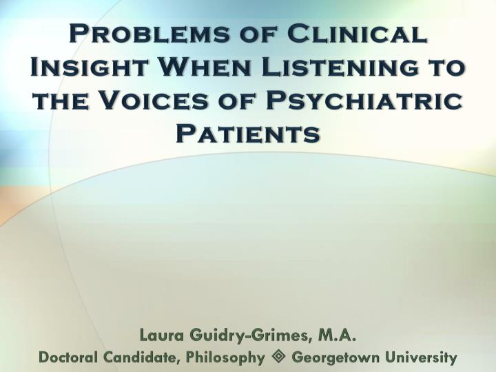 problems of clinical insight when listening to the voices of psychiatric patients n.